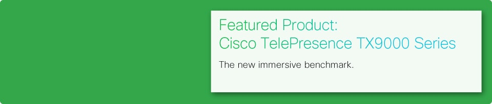 Featured Product: Cisco TelePresence TX9000 Series